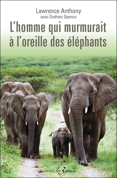 l'homme qui murmure à l'oreille des Elephants Lawrence Anthony